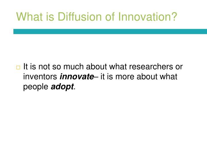 What is diffusion of innovation