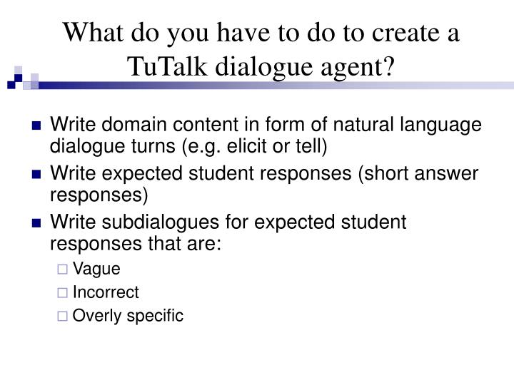 What do you have to do to create a  TuTalk dialogue agent?