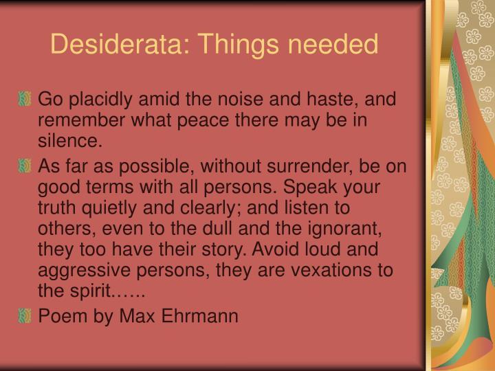 Desiderata things needed