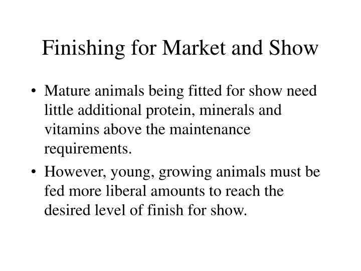 Finishing for Market and Show