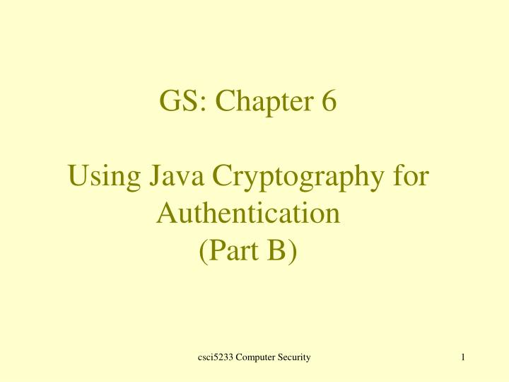 Gs chapter 6 using java cryptography for authentication part b