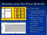 retention aware test power model 4