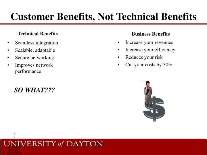 Customer Benefits, Not Technical Benefits