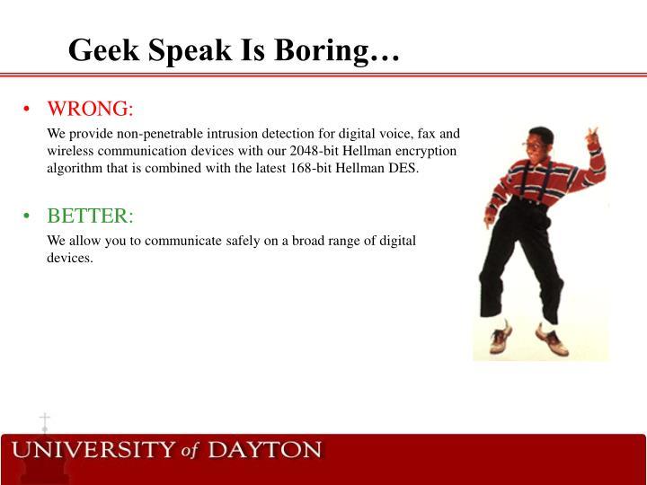 Geek Speak Is Boring…