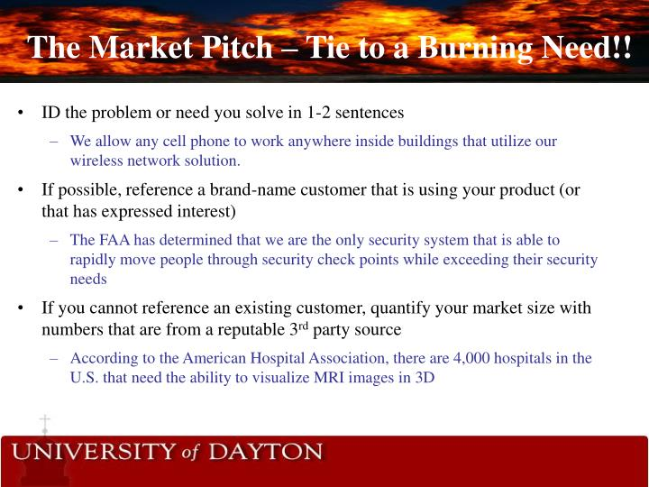 The Market Pitch – Tie to a Burning Need!!