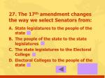 27 the 17 th amendment changes the way we select senators from