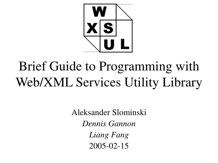 brief guide to programming with web xml services utility library n.
