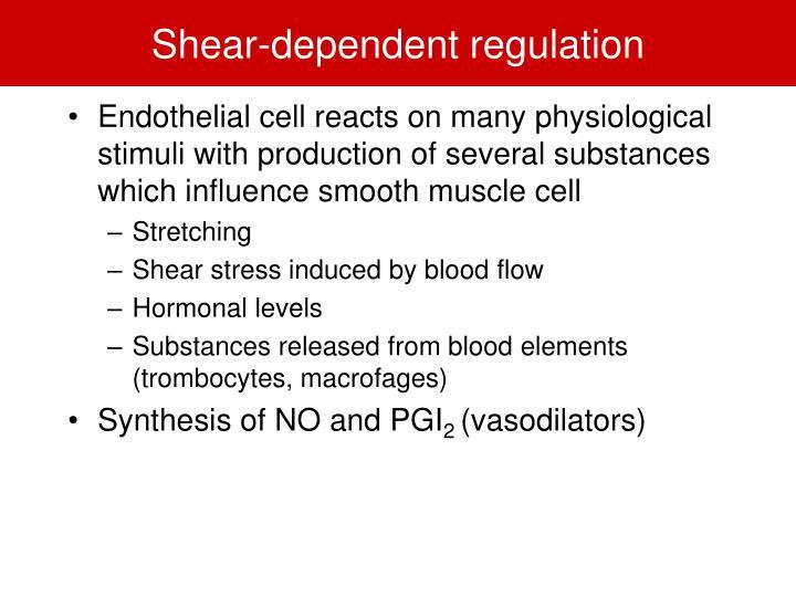 Shear-dependent regulation