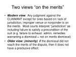 two views on the merits