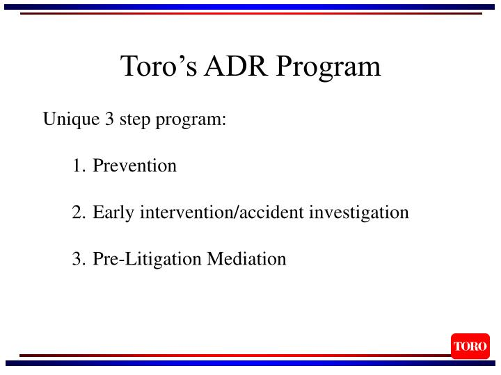 Toro's ADR Program