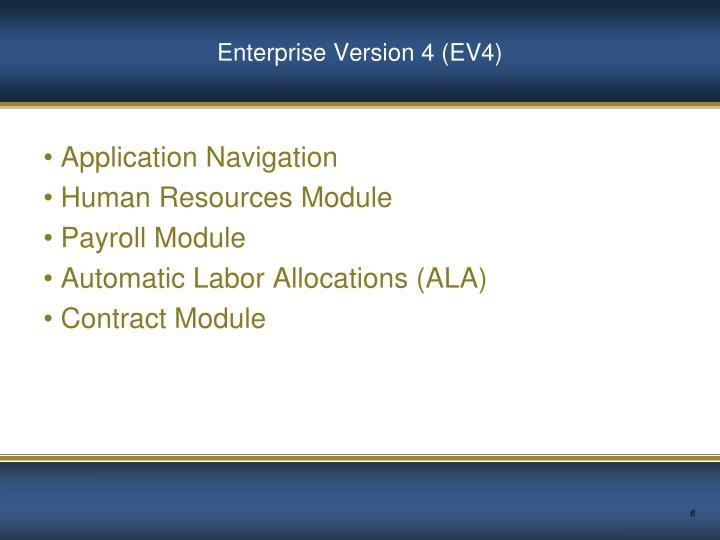Enterprise Version 4 (EV4)