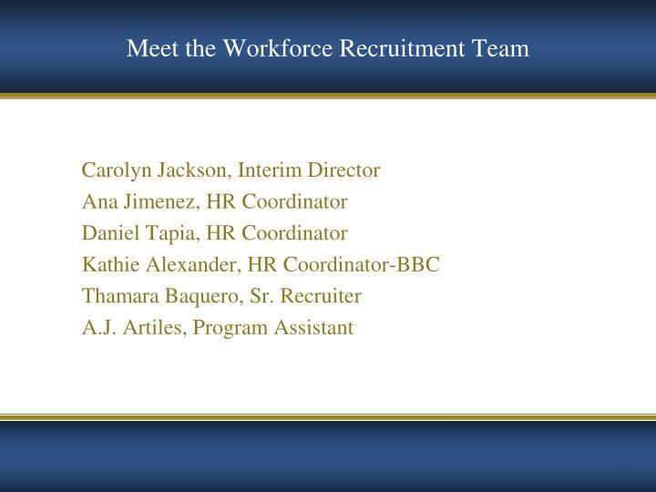 Meet the Workforce Recruitment Team