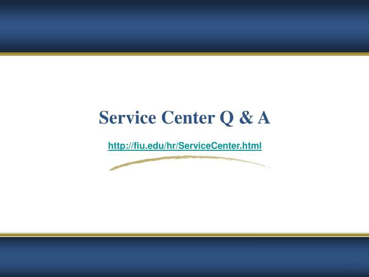 Service Center Q & A