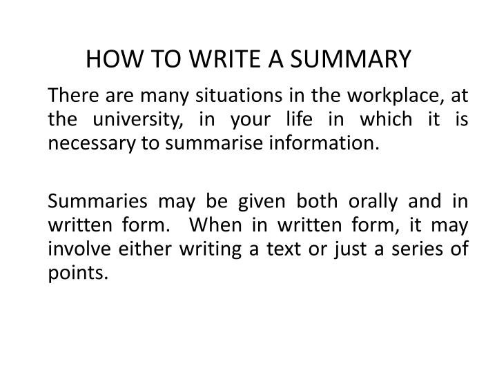 writing a summary ppt This presentation walks students through the process of writing a summary of nonfiction expository text students learn the steps to writing a good summary, practice paraphrasing, and identify trivial details to exclude from a summary.