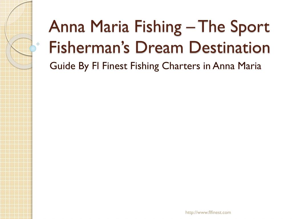 anna maria fishing the sport fisherman s dream destination l.