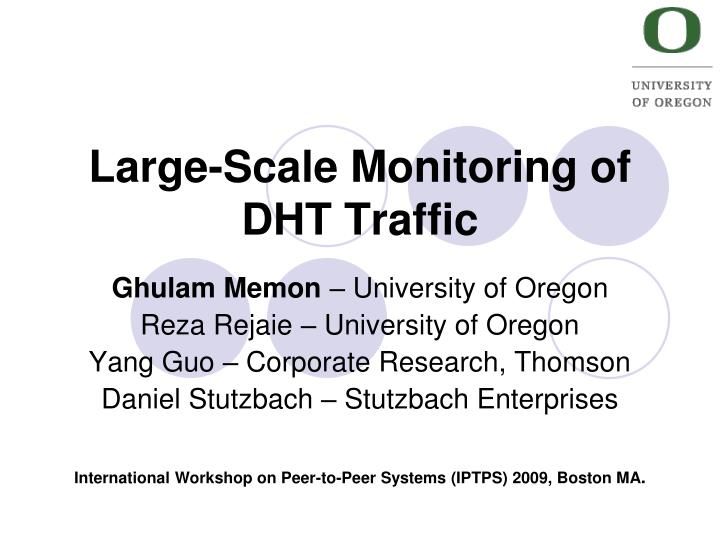 large scale monitoring of dht traffic n.
