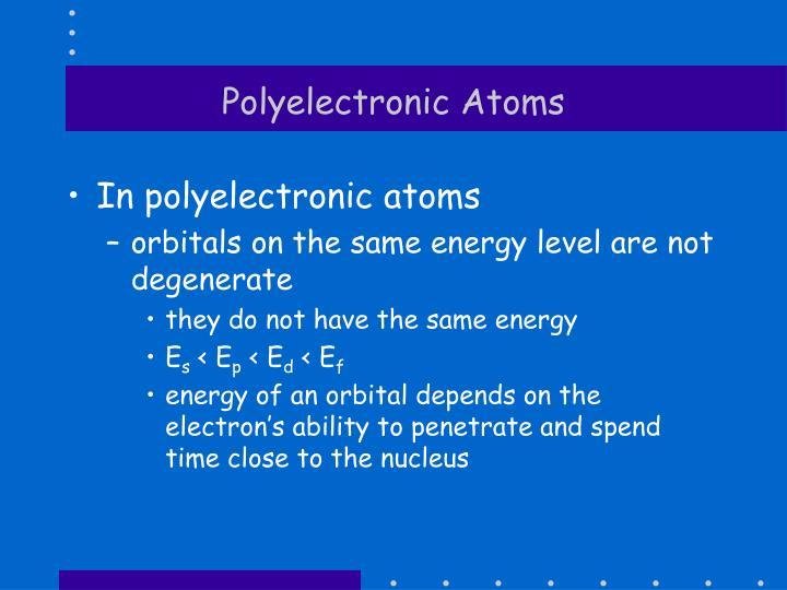 Polyelectronic Atoms