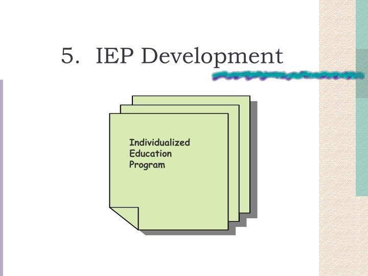 5.  IEP Development