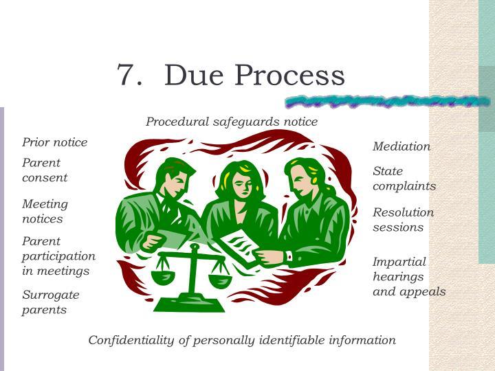 7.  Due Process