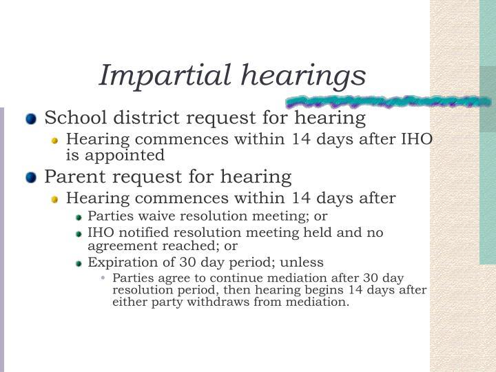 Impartial hearings