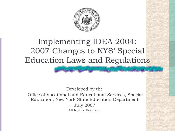 Implementing idea 2004 2007 changes to nys special education laws and regulations