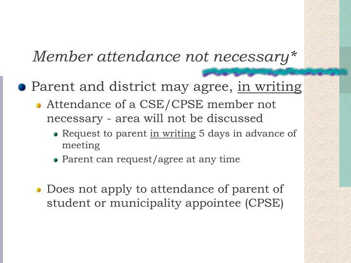 Member attendance not necessary*