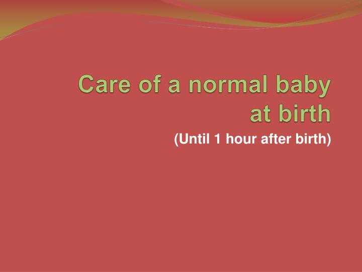 care of a normal baby at birth
