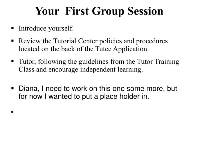Your  First Group Session