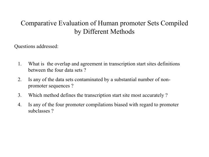 Comparative Evaluation of Human promoter Sets Compiled by Different Methods