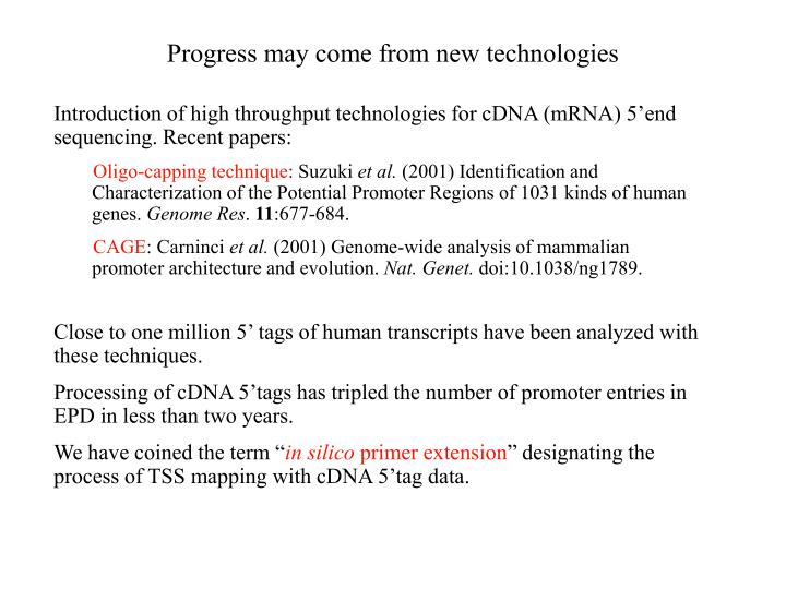Progress may come from new technologies