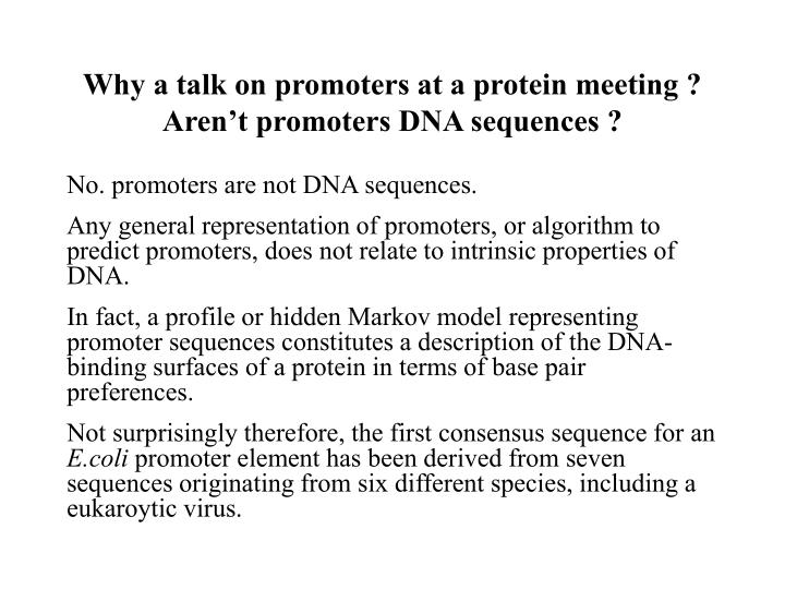 Why a talk on promoters at a protein meeting aren t promoters dna sequences