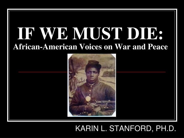 if we must die african american voices on war and peace n.