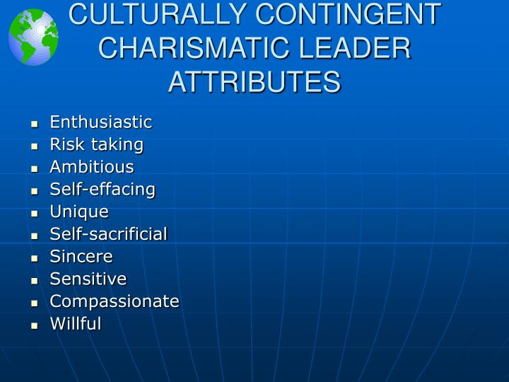 CULTURALLY CONTINGENT CHARISMATIC LEADER ATTRIBUTES