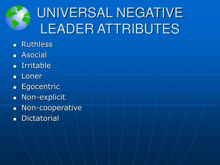 UNIVERSAL NEGATIVE LEADER ATTRIBUTES