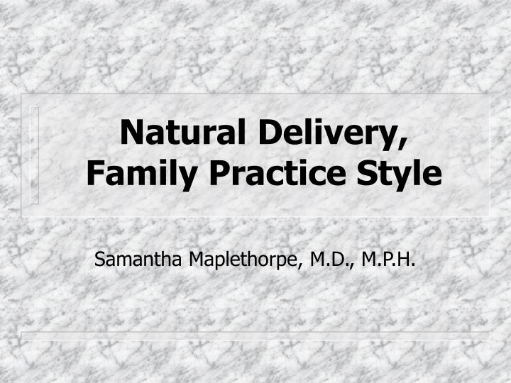 natural delivery family practice style n.