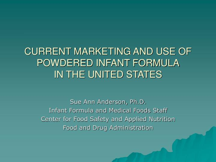 current marketing and use of powdered infant formula in the united states n.