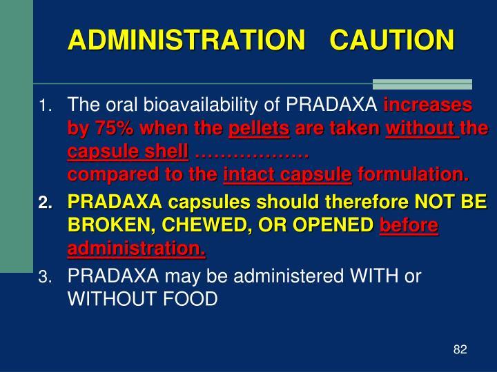 ADMINISTRATION   CAUTION