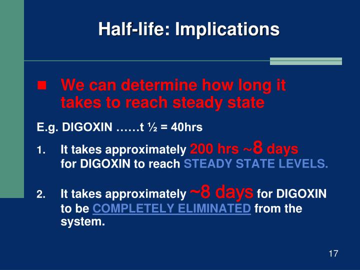 Half-life: Implications