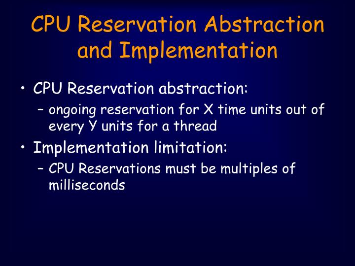 CPU Reservation Abstraction and Implementation