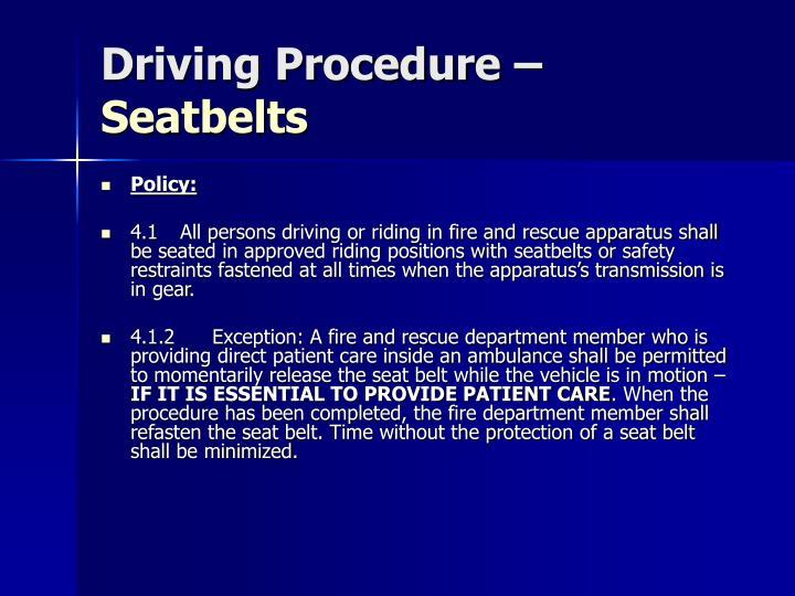 Driving Procedure –