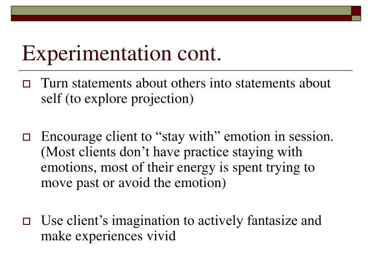 Experimentation cont.
