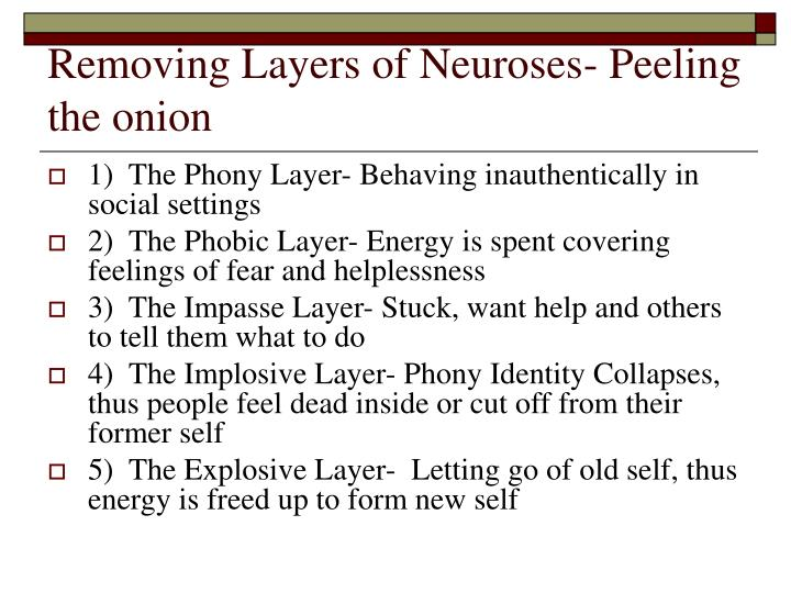 Removing Layers of Neuroses- Peeling the onion