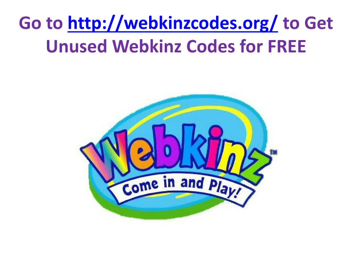 go to http webkinzcodes org to get unused webkinz codes for free n.
