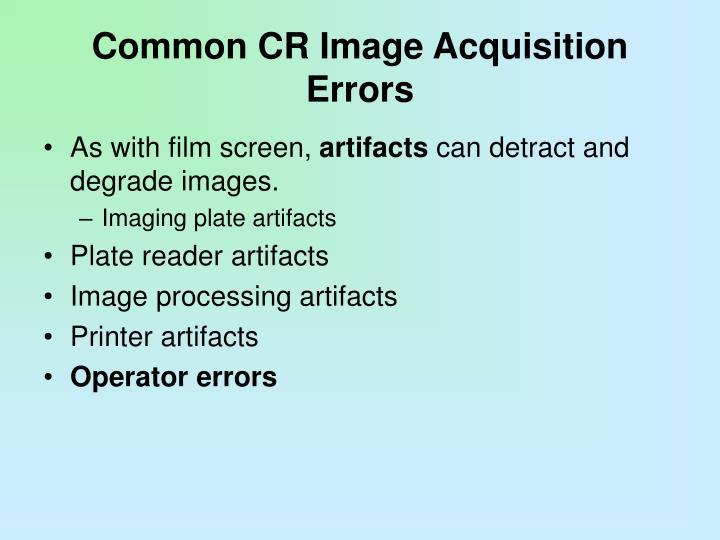 Common CR Image Acquisition Errors