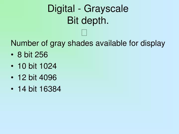 Digital - Grayscale