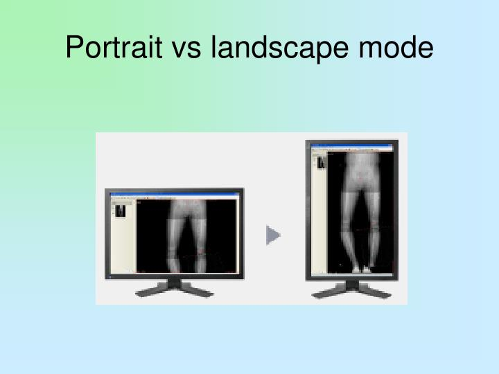 Portrait vs landscape mode