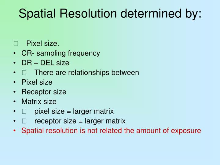 Spatial Resolution determined by: