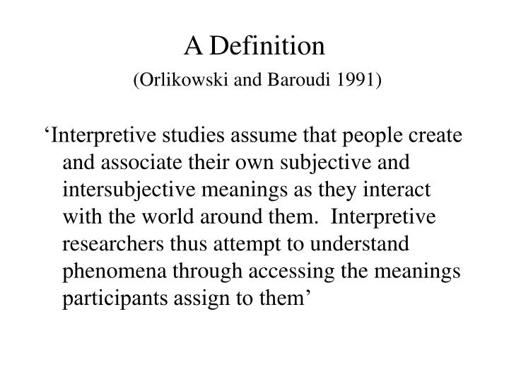 A definition orlikowski and baroudi 1991