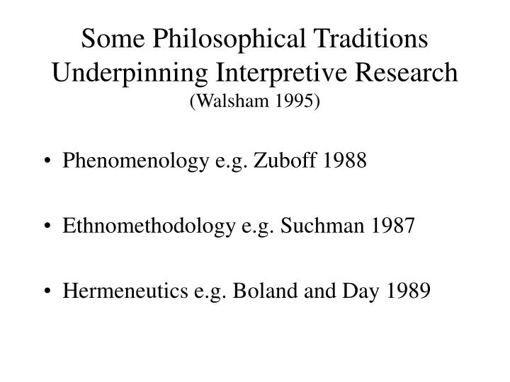 Some Philosophical Traditions Underpinning Interpretive Research