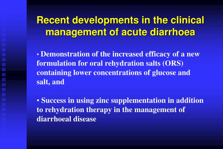 Recent developments in the clinical management of acute diarrhoea